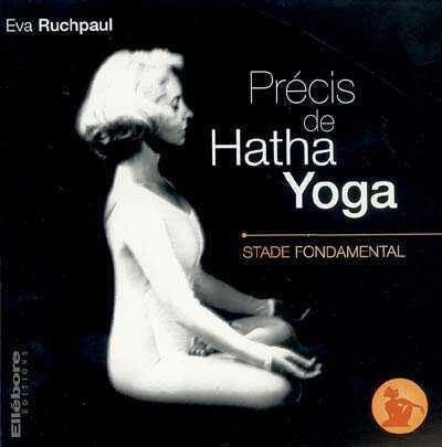 Précis de Hatha-Yoga - Stade Fondamental