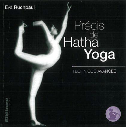 Précis de Hatha-Yoga - Technique Avancée